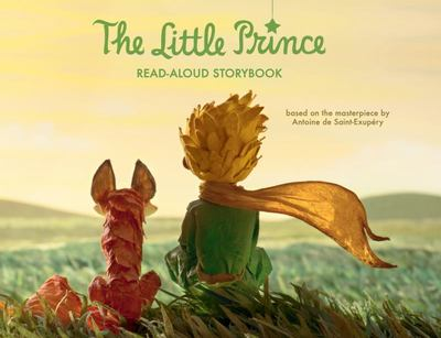 The Little Prince Read-Aloud Storybook: Abridged Original Text