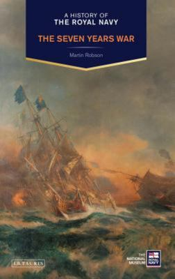 A History of the Royal Navy - The Seven Years War