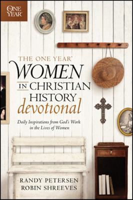 One Year Women in Christian History Devotional - Daily Inspirations from God's Work in the Lives of Women