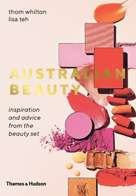 Australian Beauty: Inspiration and Advice from the Beauty Set