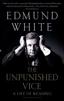 The Unpunished Vice - A Life of Reading