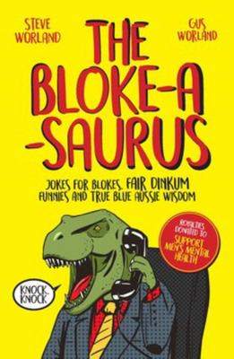 Bloke-a-saurus: Jokes for Blokes and Other Yarns