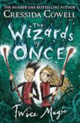 Twice Magic (The Wizards of Once #2)