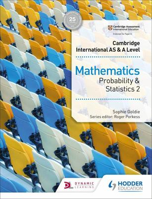 Cambridge International AS and a Level Mathematics Probability and Statistics 2 Second Edition
