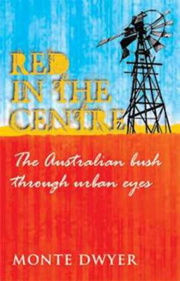 Red in the Centre: Australian Bush Through Urban Eyes - SIGNED