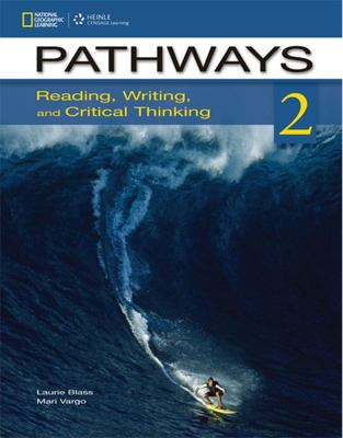 Pathways 2 - Reading, Writing, and Critical Thinking