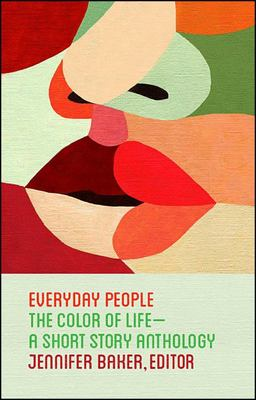 Everyday People - The Color of Life--A Short Story Anthology