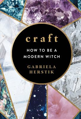 Craft - Everyday Magic for Modern Witches