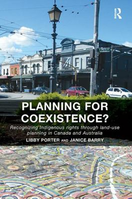 Planning for Coexistence? - Recognizing Indigenous Rights Through Land-Use Planning in Canada and Australia