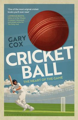Cricket Ball - A Philosophy of the Heart of the Game