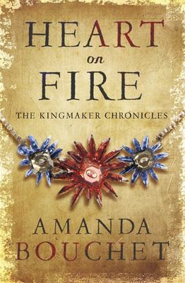 Heart on Fire: (#3 The Kingmaker Chronicles)