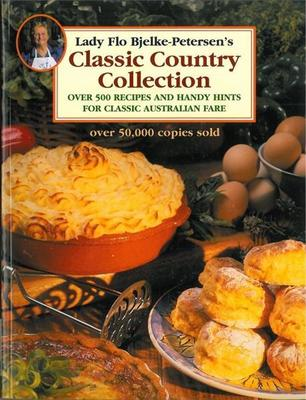 Classic Country Collection: Over 500 Recipes and Handy Hints for Classic Australian Fare