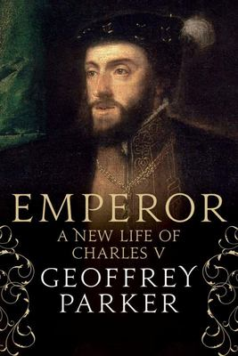 Emperor - A New Life of Charles V