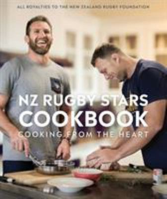 NZ Rugby Stars Cookbook: Cooking from the Heart