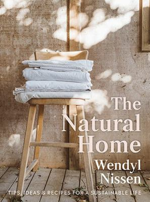 The Natural Home: Tips, Ideas & Recipes for a Sustainable Life