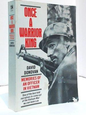 Once a warrior king. Memories of an officer in Vietnam