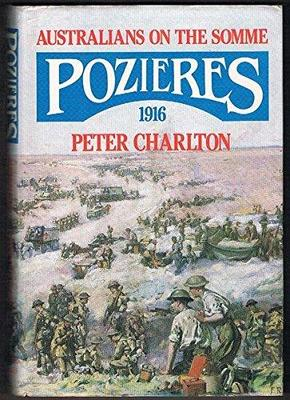 Pozieres, 1916: Australians on the Somme by Peter Charlton