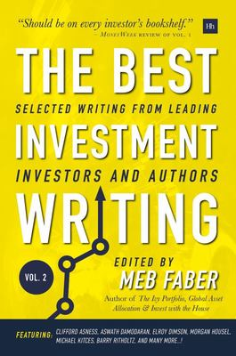 The Best Investment Writing - Volume 2 - Selected Writing from Leading Investors and Authors