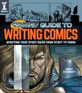 Comics Experience® Guide to Writing Comics - Scripting Your Story Ideas from Start to Finish