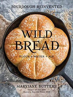 Wild Bread Sourdough Reinvented