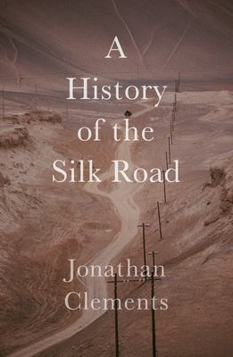 A History of the Silk Road