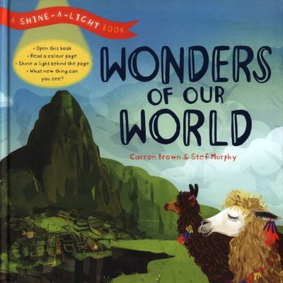 Wonders of Our World (a Shine-a-Light Book)