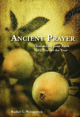 Ancient PrayerChanneling Your Faith 365 Days of the Year