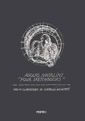 """""""Four Sketchbooks"""" - From Superstudio to Natalini Architetti"""