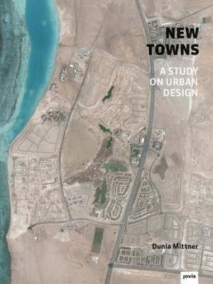 New Towns: An Investigation on Urbanism