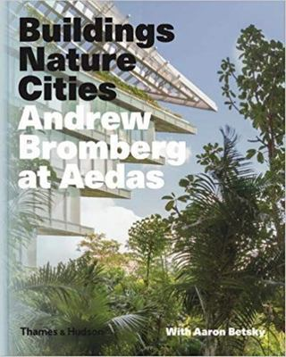 Buildings Nature Cities: The Work of Andrew Bromberg