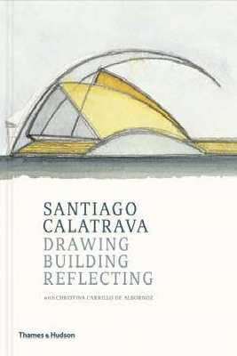 Santiago Calatrava - Drawing, Building, Reflecting