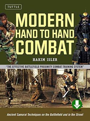 Modern Hand to Hand Combat - Ancient Samurai Techniques on the Battlefield and in the Street [DVD Included]