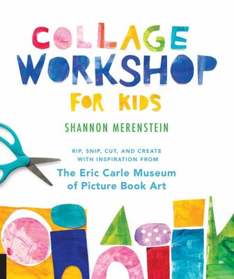 Collage Workshop for Kids - Rip, Snip, Cut, and Create with Inspiration from the Eric Carle Museum