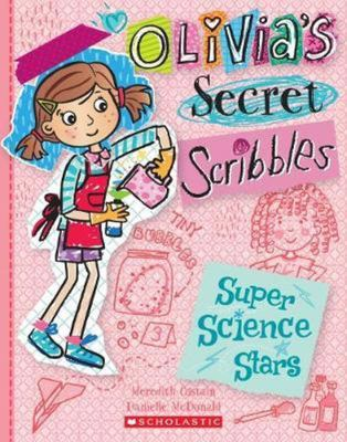 Super Science Stars (Olivia's Secret Scribbles #4)