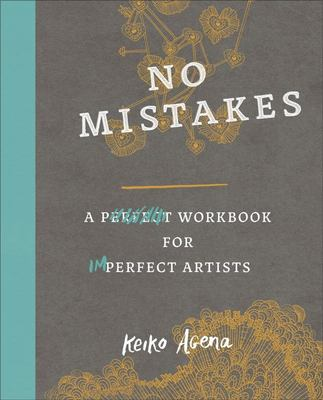 No Mistakes - A Perfect Workbook for Imperfect Artists