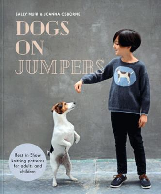 Dogs on Jumpers - Iconic Knitting Patterns for Adults and Children