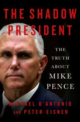 The Shadow President - The Truth about Mike Pence