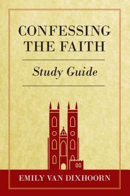 Confessing the Faith Study Guide