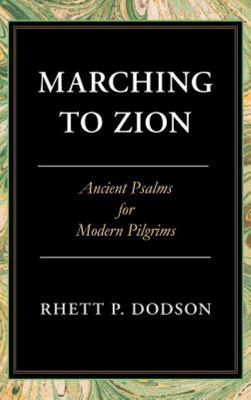 Marching to Zion - Ancient Psalms for Modern Pilgrims
