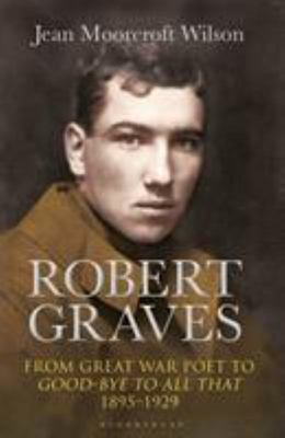 Robert Graves - From Great War Poet to Good-Bye to All That (1895-1929)