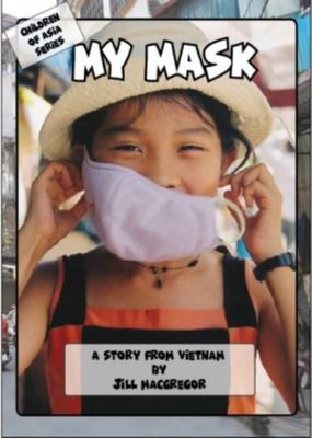 My Mask: A Story from Vietnam (Children of Asia)