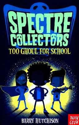Too Ghoul for School: Spectre Collectors