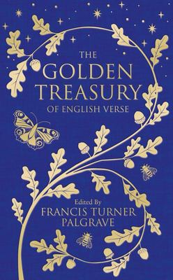 The Golden Treasury - The Best of Classic English Verse