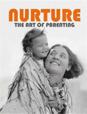 Nurture: The Art of Parenting