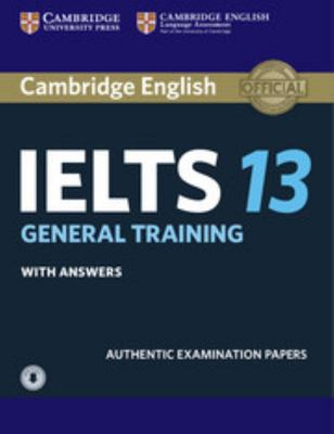 Cambridge IELTS 13 General Training Student's Book with Answers with Audio - Authentic Examination Papers