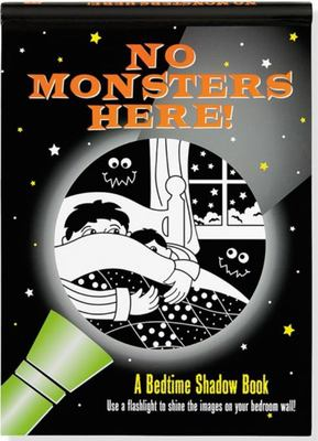 No Monsters Here!: A Bedtime Shadow Book