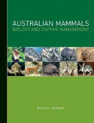 Australian Mammals - Biology and Captive Management