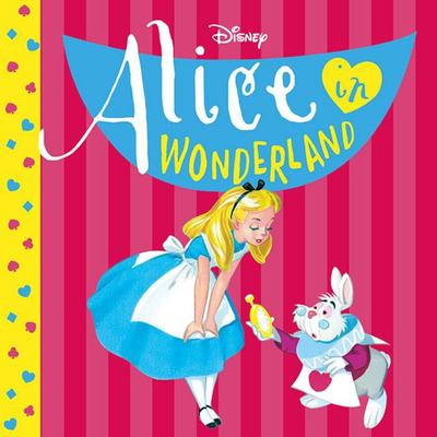 Alice in Wonderland (Disney Classic Board Book)