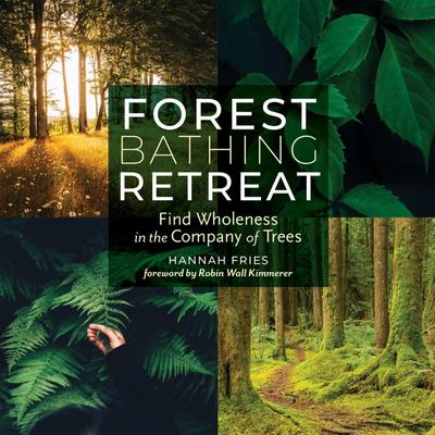Forest Bathing Retreat: Find Wholeness..