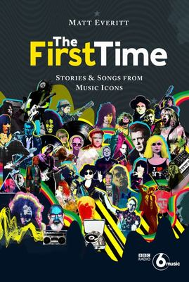 The First Time - Tracks and Tales from Music Legends